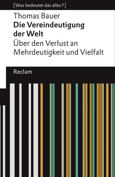 Reclam Titelseite von Thomas Bauers Die Vereindeutigung der Welt